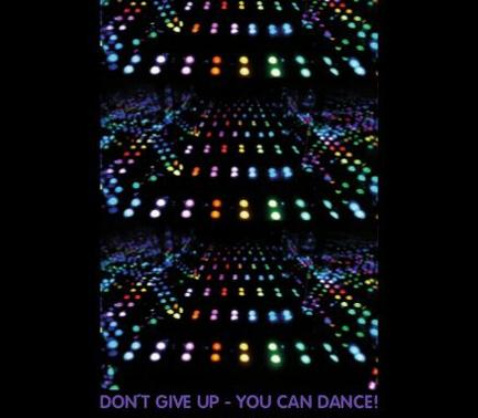 don't give up - you can dance!